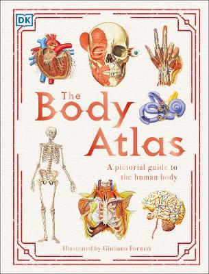 The Body Atlas : A Pictorial Guide to the Human Body
