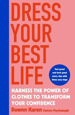Picture of Dress Your Best Life : Harness the Power of Clothes To Transform Your Confidence