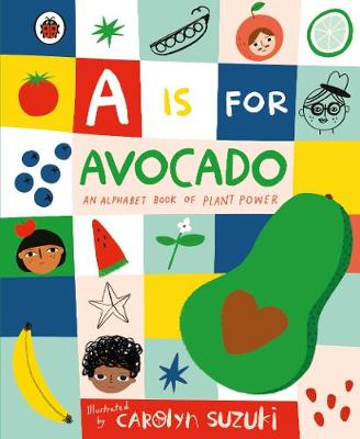 Picture of A is for Avocado: An Alphabet Book of Plant Power