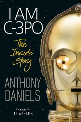 Picture of I Am C-3PO : The Inside Story