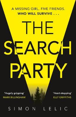 The Search Party : You won't believe the twist in this compulsive new thriller from the 'Stephen King-like' Simon Lelic