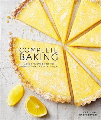 Picture of Complete Baking : Classic Recipes and Inspiring Variations to Hone Your Technique
