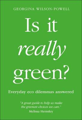 Picture of Is It Really Green? : Everyday eco dilemmas answered