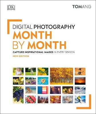 Picture of Digital Photography Month by Month : Capture Inspirational Images in Every Season