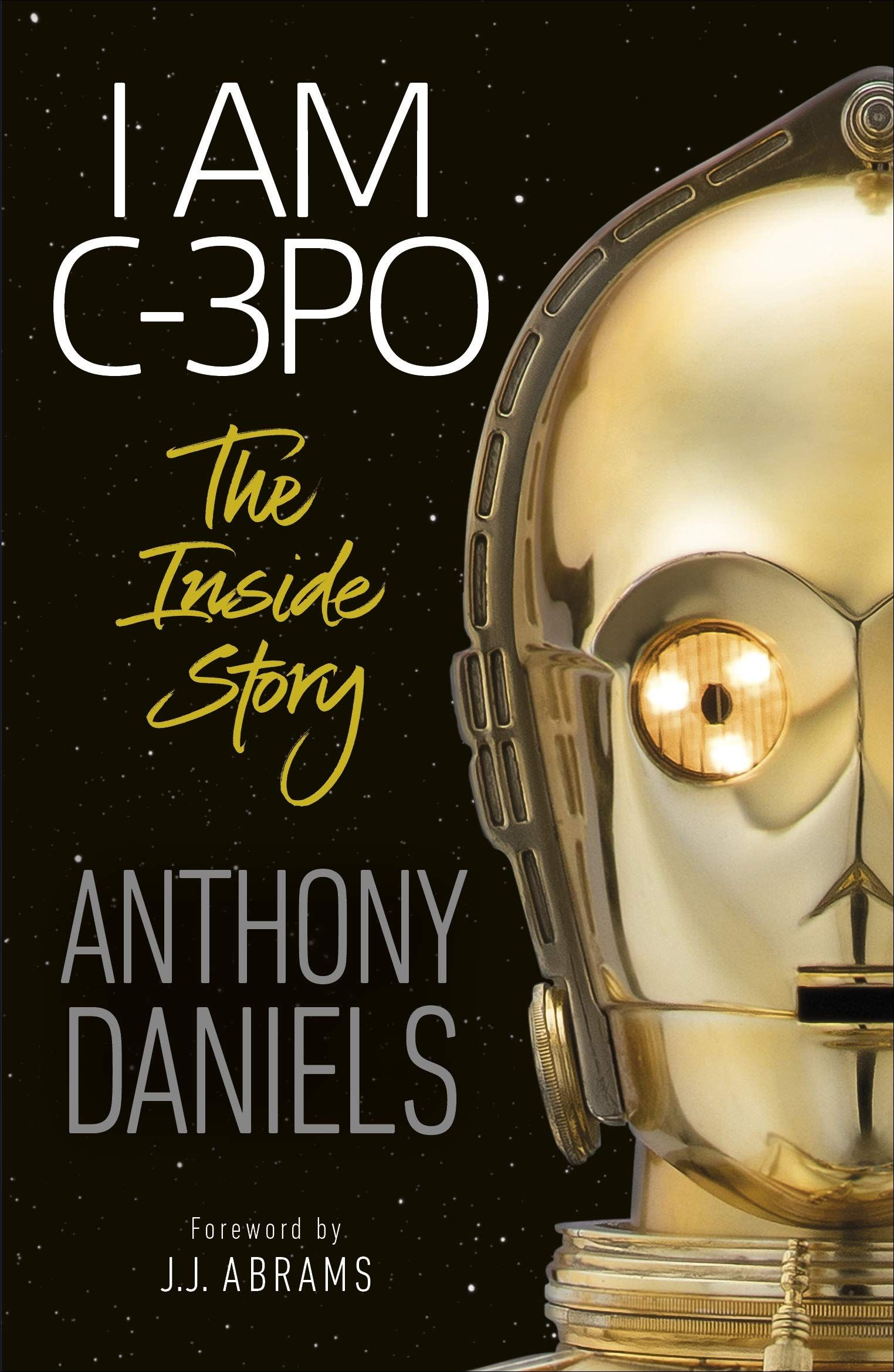 Picture of I Am C-3PO - The Inside Story