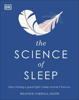 The Science of Sleep : Stop chasing a good night's sleep and let it find you