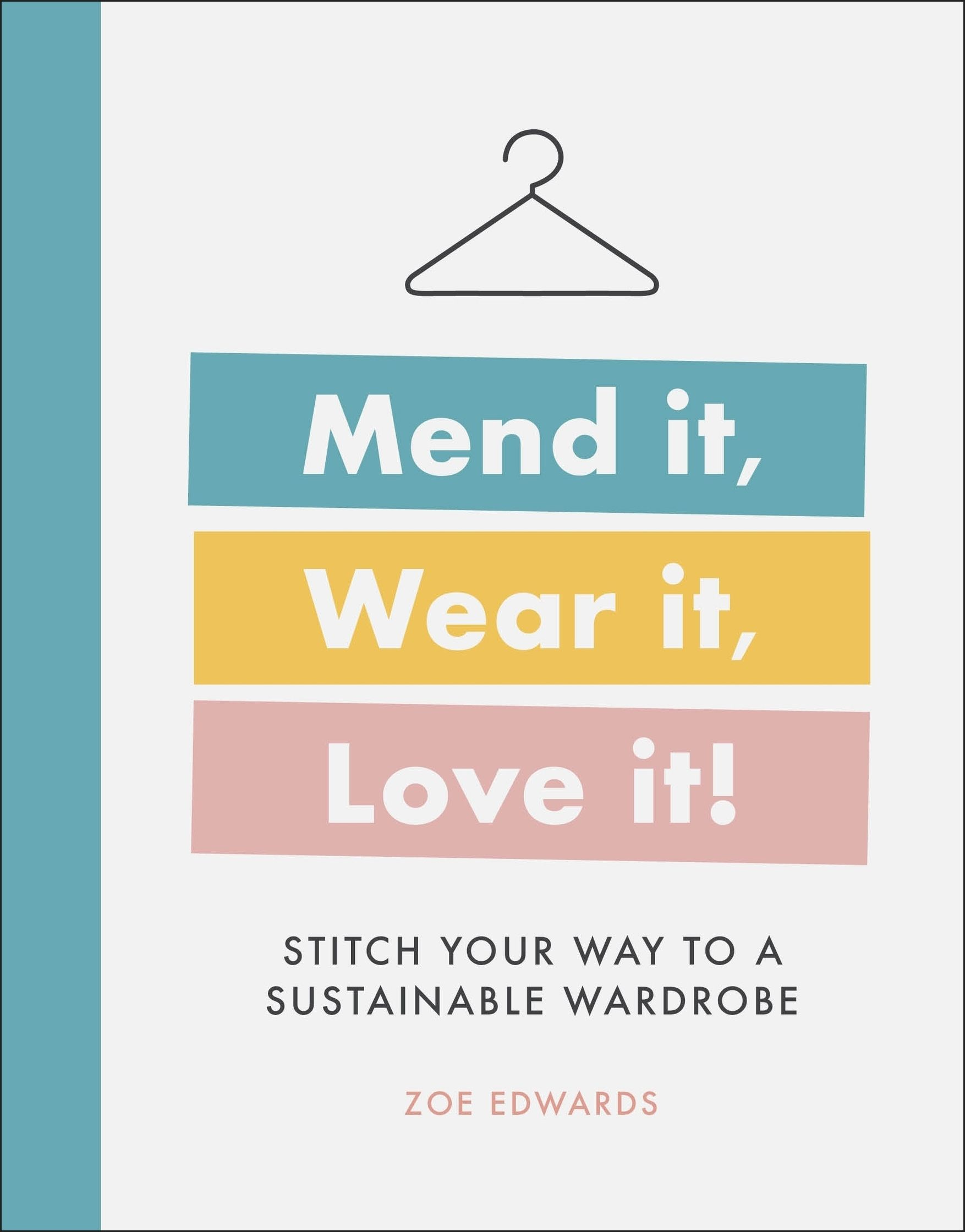 Picture of Mend it, Wear it, Love it : Stitch your way to a sustainable wardrobe