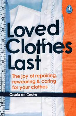 Picture of Loved Clothes Last : How the Joy of Rewearing and Repairing Your Clothes Can Be a Revolutionary Act