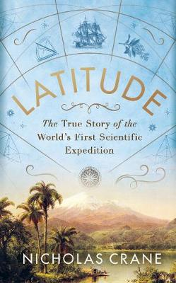 Latitude : The Astonishing Adventure that Shaped the World