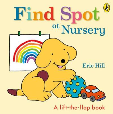 Find Spot at Nursery : A Lift-the-Flap Story