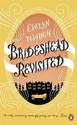 Picture of Brideshead Revisited : The Sacred And Profane Memories Of Captain Charles Ryder