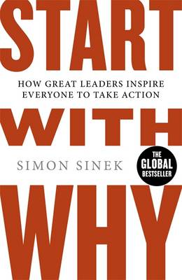 Picture of Start With Why : How Great Leaders Inspire Everyone To Take Action