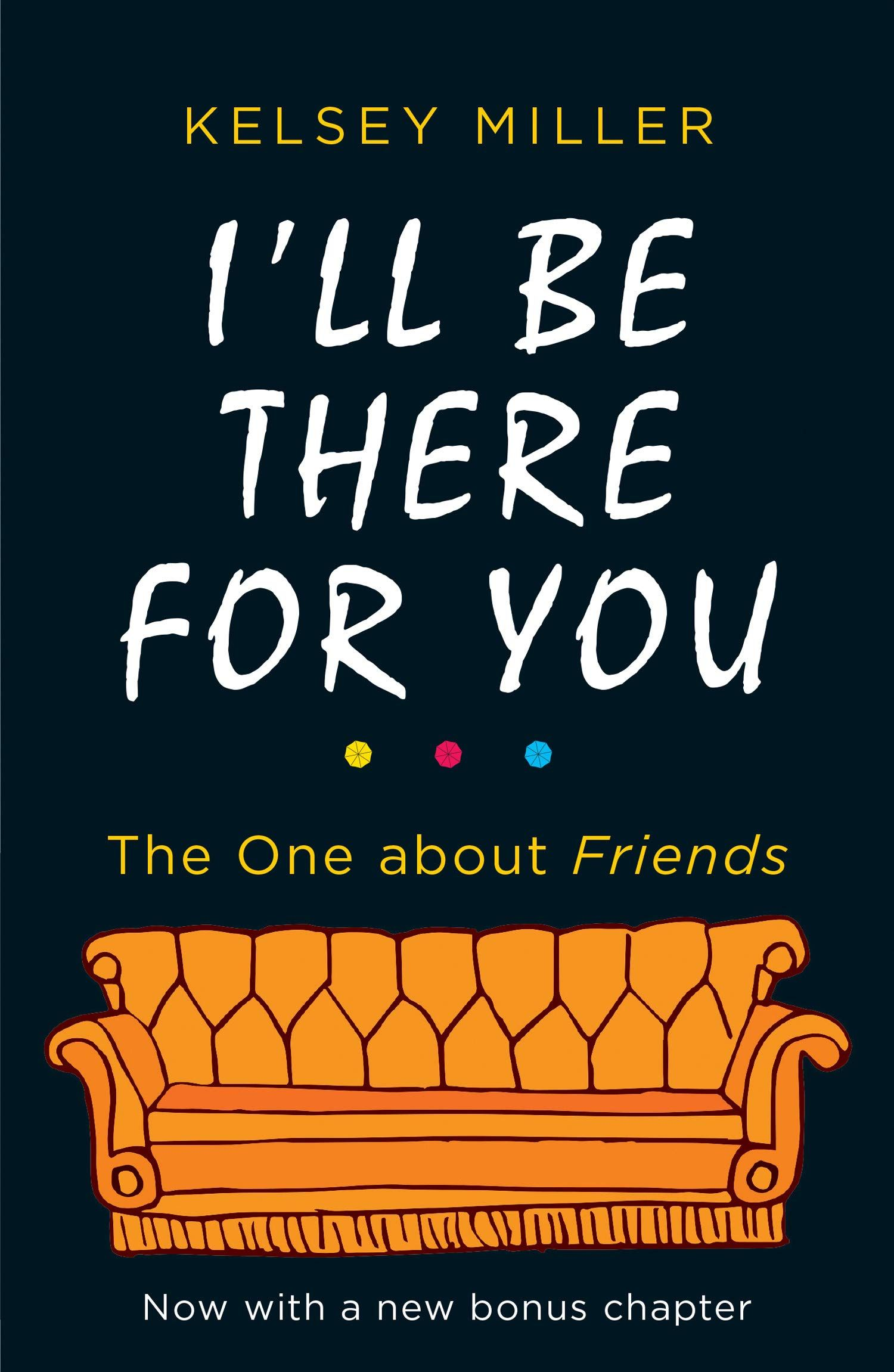 Picture of I'll Be There For You : The Ultimate Book for Friends Fans Everywhere