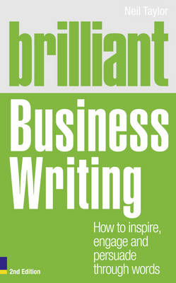 Picture of Brilliant Business Writing 2e : How to inspire, engage and persuade through words