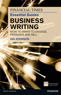 Picture of FT Essential Guide to Business Writing: How to Write to Engage, Persuade and Sell