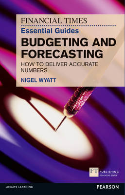 Picture of The Financial Times Essential Guide to Budgeting and Forecasting : How to Deliver Accurate Numbers