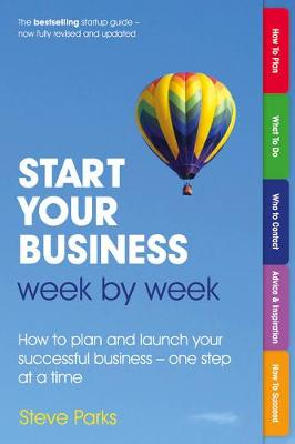 Picture of Start Your Business Week by Week : How to plan and launch your successful business - one step at a time