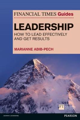 Picture of The Financial Times Guide to Leadership : How to lead effectively and get results