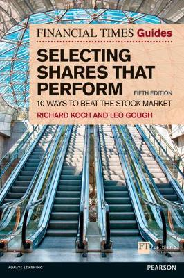 The Financial Times Guide to Selecting Shares that Perform : 10 ways to beat the stock market