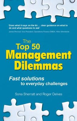 The Top 50 Management Dilemmas : Fast solutions to everyday challenges