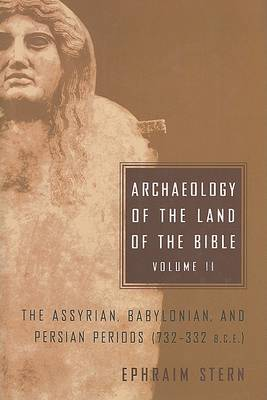 Picture of Archaeology of the Land of the Bible, Volume II : The Assyrian, Babylonian, and Persian Periods (732-332 B.C.E.)