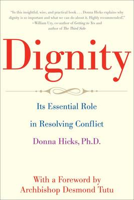 Picture of Dignity : Its Essential Role in Resolving Conflict