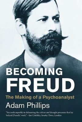 Picture of Becoming Freud : The Making of a Psychoanalyst