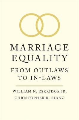 Marriage Equality : From Outlaws to In-Laws