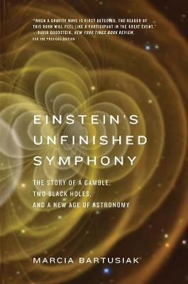Picture of Einstein's Unfinished Symphony : The Story of a Gamble, Two Black Holes, and a New Age of Astronomy