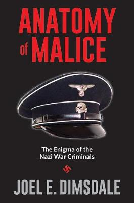 Picture of Anatomy of Malice : The Enigma of the Nazi War Criminals