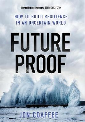 Picture of Future Proof : How to Build Resilience in an Uncertain World