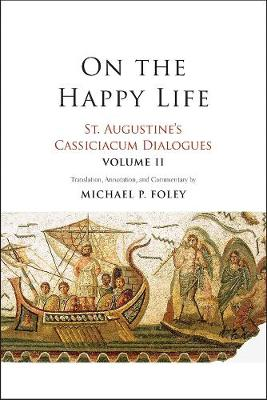Picture of On the Happy Life : St. Augustine's Cassiciacum Dialogues, Volume 2