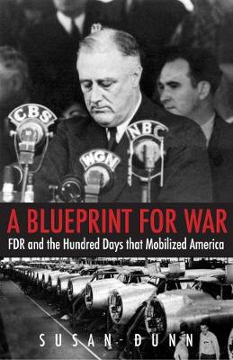 Picture of A Blueprint for War : FDR and the Hundred Days That Mobilized America