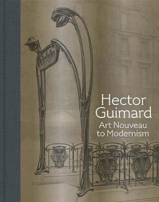 Hector Guimard : Art Nouveau to Modernism