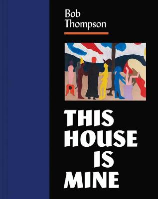 Picture of Bob Thompson : This House Is Mine