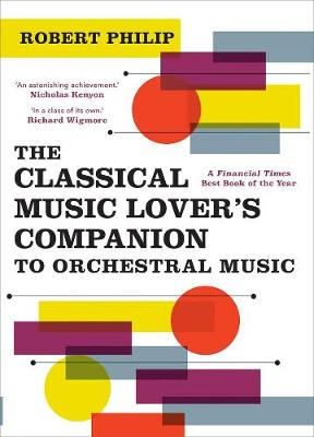 The Classical Music Lover's Companion to Orchestral Music