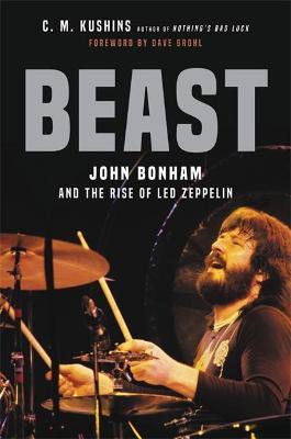 Beast : John Bonham and the Rise of Led Zeppelin