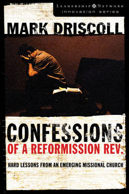 Picture of Confessions of a Reformission Rev. : Hard Lessons from an Emerging Missional Church
