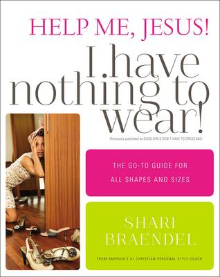 Picture of Help Me, Jesus! I Have Nothing to Wear! : The Go-To Guide for All Shapes and Sizes