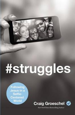 Picture of #Struggles : Following Jesus in a Selfie-Centered World