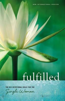 NIV, Fulfilled Devotional Bible for the Single Woman, Hardcover : The NIV Devotional Bible for the Single Woman