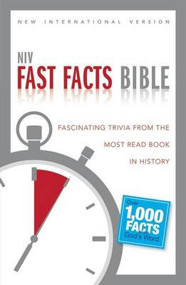 NIV, Fast Facts Bible, Paperback : Fascinating Trivia from the Most Read Book in History