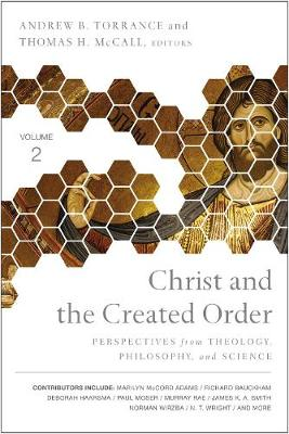 Picture of Christ and the Created Order : Perspectives from Theology, Philosophy, and Science