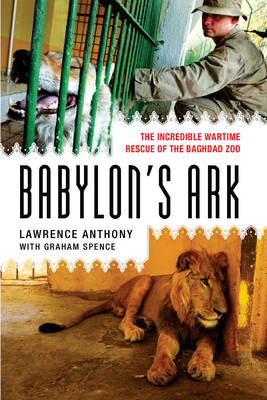 Picture of Babylon's Ark: The Incredible Wartime Rescue of the Baghdad Zoo
