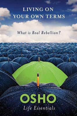 Picture of Living on Your Own Terms : What is Real Rebellion?