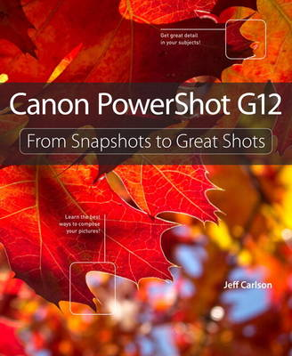 Picture of Canon PowerShot G12 : From Snapshots to Great Shots