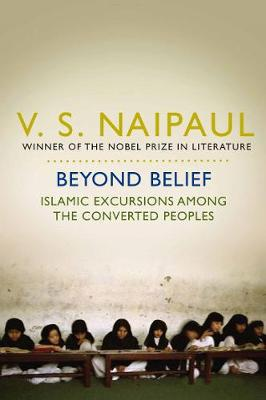 Picture of Beyond Belief: Islamic Excursions Among the Converted Peoples