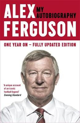 Picture of ALEX FERGUSON My Autobiography : The life story of Manchester United's iconic manager