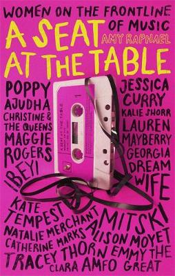Picture of A Seat at the Table : Interviews with Women on the Frontline of Music