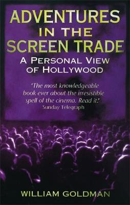 Picture of Adventures In The Screen Trade : A Personal View of Hollywood